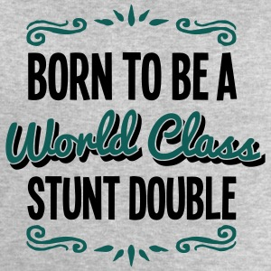 stunt double born to be world class 2col - Men's Sweatshirt by Stanley & Stella