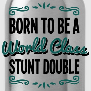 stunt double born to be world class 2col - Water Bottle