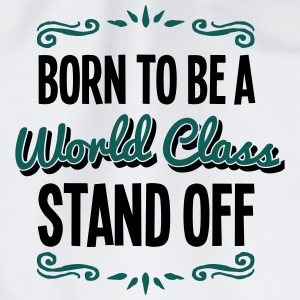 stand off born to be world class 2col - Drawstring Bag