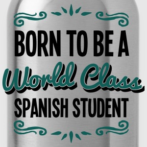 spanish student born to be world class 2 - Water Bottle
