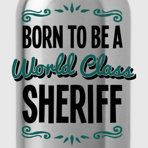 sheriff born to be world class 2col - Water Bottle