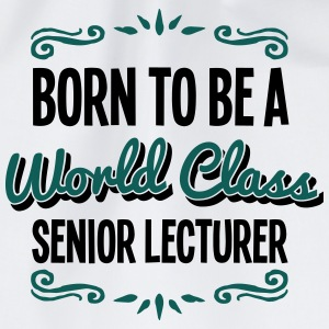 senior lecturer born to be world class 2 - Drawstring Bag