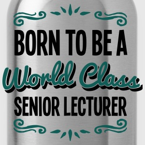senior lecturer born to be world class 2 - Water Bottle