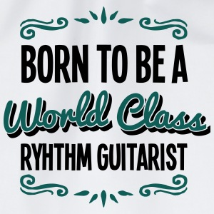 ryhthm guitarist born to be world class  - Drawstring Bag
