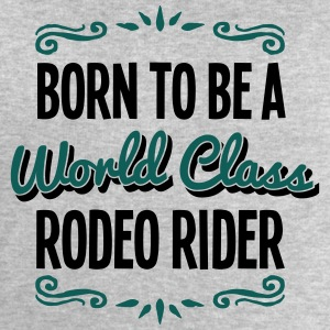 rodeo rider born to be world class 2col - Men's Sweatshirt by Stanley & Stella