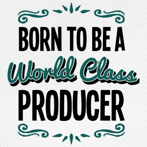 producer born to be world class 2col - Baseball Cap