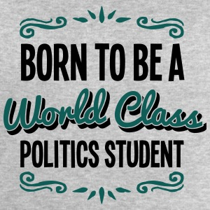 politics student born to be world class  - Men's Sweatshirt by Stanley & Stella