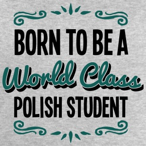 polish student born to be world class 2c - Men's Sweatshirt by Stanley & Stella
