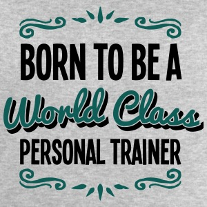 personal trainer born to be world class  - Men's Sweatshirt by Stanley & Stella
