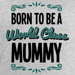 mummy born to be world class 2col - Men's Sweatshirt by Stanley & Stella