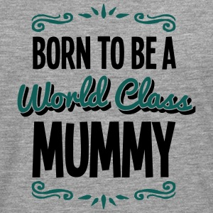 mummy born to be world class 2col - Men's Premium Longsleeve Shirt