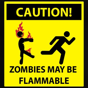 ZOMBIES MAY BE FLAMMABLE Caution! Sign Shirts - Baby T-Shirt