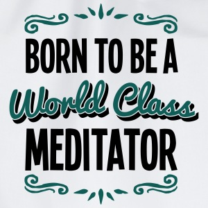 meditator born to be world class 2col - Drawstring Bag