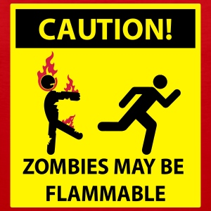 ZOMBIES MAY BE FLAMMABLE Caution! Sign Shirts - Men's Premium Tank Top
