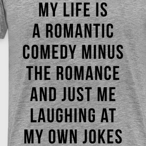 Romantic Comedy Funny Quote Tröjor - Premium-T-shirt herr