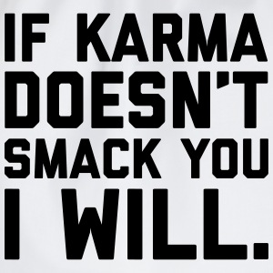 Karma Smack You Funny Quote  Schürzen - Turnbeutel