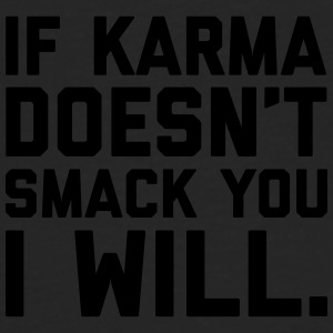 Karma Smack You Funny Quote  Caps & Hats - Men's Premium Longsleeve Shirt