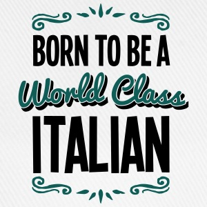 italian born to be world class 2col - Baseball Cap