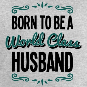 husband born to be world class 2col - Men's Sweatshirt by Stanley & Stella