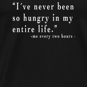 I´ve never been so hungry Tops - Männer Premium T-Shirt