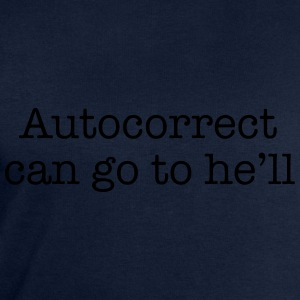 Autocorrect can go to he'll T-Shirts - Men's Sweatshirt by Stanley & Stella