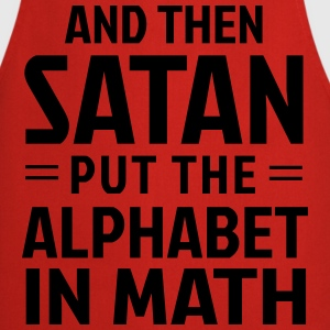 And then Satan put the alphabet in math T-Shirts - Cooking Apron
