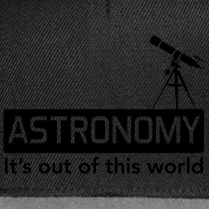 Astronomy. It's out of this world T-Shirts - Snapback Cap