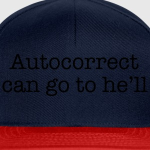 Autocorrect can go to he'll T-Shirts - Snapback Cap