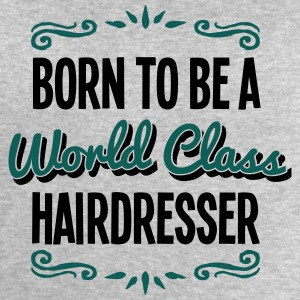 hairdresser born to be world class 2col - Men's Sweatshirt by Stanley & Stella