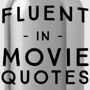 Fluent in movie quotes T-Shirts - Water Bottle