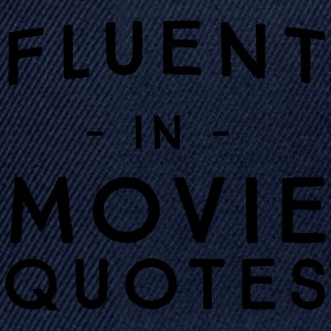 Fluent in movie quotes T-Shirts - Snapback Cap