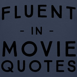 Fluent in movie quotes T-Shirts - Men's Premium Tank Top
