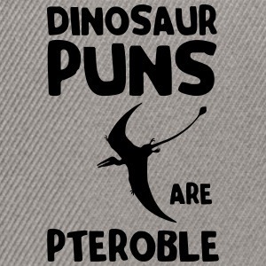 Dinosaur puns are pteroble T-Shirts - Snapback Cap