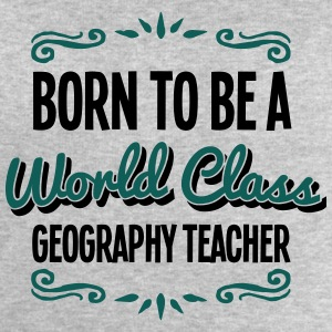 geography teacher born to be world class - Men's Sweatshirt by Stanley & Stella