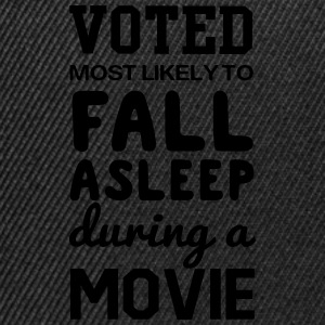 Voted most likely to fall asleep during a movie T-Shirts - Snapback Cap