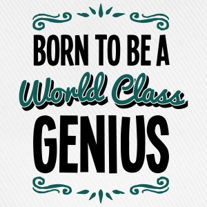 genius born to be world class 2col - Baseball Cap