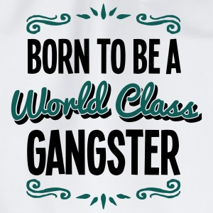 gangster born to be world class 2col - Drawstring Bag