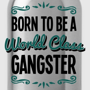 gangster born to be world class 2col - Water Bottle