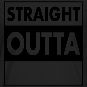 Straight Outta - Your Text (Font = Futura) T-shirts - Långärmad premium-T-shirt herr