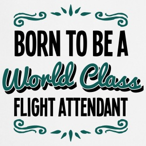 flight attendant born to be world class  - Cooking Apron