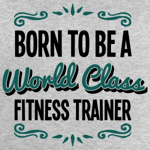 fitness trainer born to be world class 2 - Men's Sweatshirt by Stanley & Stella