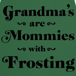 Grandma's are mommies with frosting T-Shirts - Cooking Apron