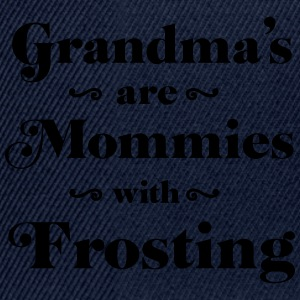 Grandma's are mommies with frosting T-Shirts - Snapback Cap