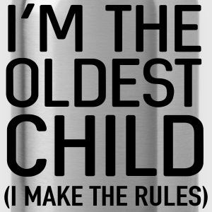 I'm the oldest child. I make the rules Shirts - Water Bottle