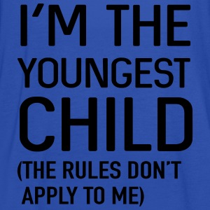 I'm the youngest child. No rules Shirts - Women's Tank Top by Bella