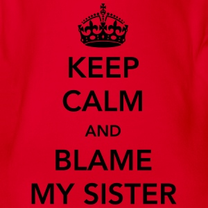 Keep calm and blame my sister Shirts - Organic Short-sleeved Baby Bodysuit