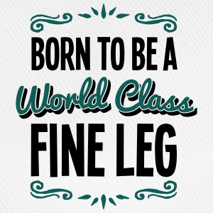 fine leg born to be world class 2col - Baseball Cap