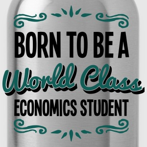economics student born to be world class - Water Bottle