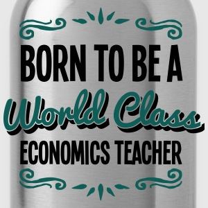 economics teacher born to be world class - Water Bottle