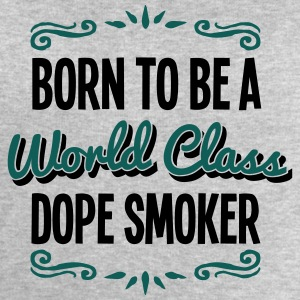 dope smoker born to be world class 2col - Men's Sweatshirt by Stanley & Stella